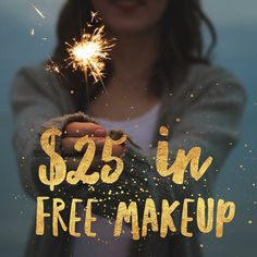 25 dollars in free makeup on your birthday !!