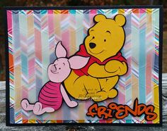 Winnie the Pooh is one of my favorites and no matter how many stupid things he does his friends stand by him. Kids Cards, Baby Cards, Disney Scrapbook, Scrapbook Layouts, Winne The Pooh, Disney Cards, Kids Birthday Cards, Cricut Cards, Homemade Cards