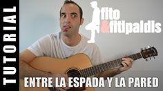 Com tocar Entre la espada y la pared - Fito y Fitipaldis Guitarra FÀCIL ...