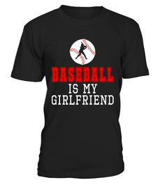Baseball Is My Girlfriend Funny Shirt Gifts   => Check out this shirt by clicking the image, have fun :) Please tag, repin & share with your friends who would love it. #Baseball #Baseballshirt #Baseballquotes #hoodie #ideas #image #photo #shirt #tshirt #sweatshirt #tee #gift #perfectgift #birthday #Christmas