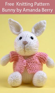 Free Knitting Pattern for Bunny by Amanda Berry Free Knitting Pattern for Bunny by Amanda Berry 5 Kit Available Adorable bunny rabbit toy softie with jacket Size 6 7 in tall DK Baby Knitting Patterns, Knitting Bear, Knitted Doll Patterns, Christmas Knitting Patterns, Free Knitting, Teddy Bear Patterns Free, Teddy Bear Knitting Pattern, Knitting Toys, Knitted Dolls Free