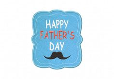 Happy Fathers Day Stache Includes Both Applique and Stitched