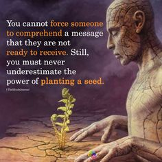 Wisdom Quotes : You Cannot Force Someone To Comprehend A Message themindsjournal.c by Life Awakening Quotes, Spiritual Awakening, Spiritual Meditation, Meditation Quotes, Mindfulness Meditation, Wisdom Quotes, True Quotes, Lao Tzu Quotes, Quotes Quotes
