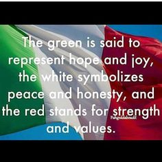 The colors of the Italian flag...