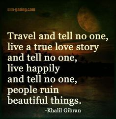 Everyone should live a true love story just once....and a true lobe story doesn't need to be told. It will be seen.