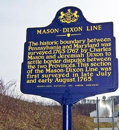 Mason-Dixon Line Landmark ** NOTE To ALL My Southern FAMILY - MARYLAND IS BELOW THE MASON-DIXON LINE SO MY MARYLAND RELATIVES ARE NOT YANKEES!!... ;)