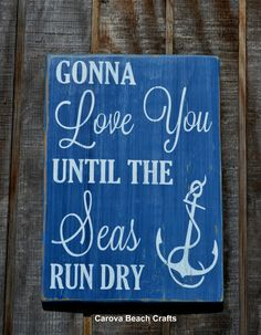 Nautical Wedding Sign Nautical Nursery Wall Art Beach Wedding Sign Anchor Decor Home House Decorations $ Gifts Gonna Love You Until The Seas Run Dry
