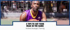 3 Tips To Get Your Head In The Game