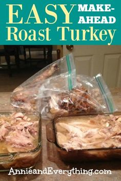 I am not exaggerating when I say that this method of preparing roast turkey will CHANGE YOUR LIFE. No muss, no fuss, and melt-in-your-mouth results.