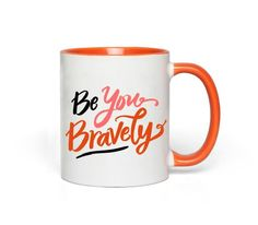 """Mug """"Be you bravely"""" Orange, Pink and Black Be You Bravely, Big Box Store, Etsy Shipping, Color Of The Year, Pantone Color, Custom Art, Accent Colors, Christmas Shopping, Tea Towels"""
