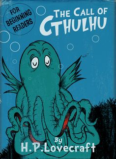 H.P. Lovecraft's 'The Call of Cthulu' as a Dr. Seuss Book