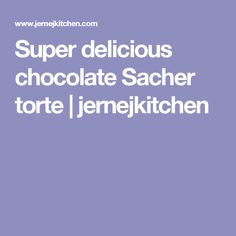 Super delicious chocolate Sacher torte | jernejkitchen