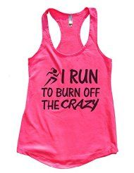 Flowy Womens Gym Tank Top I Run To Burn Off The Crazy Workout Tank Top