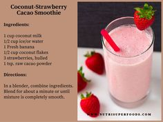 Start your day with a Smoothie! Coconut-Strawberry Cacao Smoothie Be healthy, look younger and feel younger. Cacao Smoothie, Superfood Smoothies, Reduce Appetite, Raw Cacao Powder, Smoothie Ingredients, Coconut Flakes, Superfoods, Coconut Milk