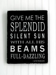 Give Me the Splendid Silent Sun - Walt Whitman