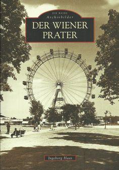 Der Wiener Prater - Archivbilder von Ingeborg Haas Wien Geschichte Wiener Prater, Ferris Wheel, Fair Grounds, Travel, Ebay, Archive, History, Photo Illustration, Viajes