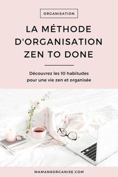 La méthode d'organisation Zen to Done - Diy Organisation Journal Organization, Diy Organisation, Organizing Ideas, Room Organization, Business Coach, Business Tips, Brochure Template, Homeschool, Stress