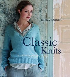 Ravelry: Classic Knits: 15 Timeless Designs to Knit and Keep Forever