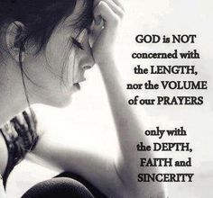 God is concerned only with the sincerity of our prayers.