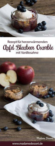 Rezept für herzerwärmenden Apfel Blaubeer Crumble mit Vanillesahne | Perfekt als Dessert im Sommer, Herbst & Winter