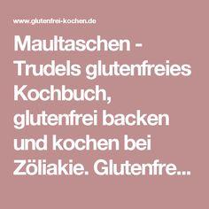 Maultaschen - Trudels glutenfreies Kochbuch, glutenfrei backen und kochen bei Zöliakie. Glutenfreie Rezepte, laktosefreie Rezepte, glutenfreies Brot