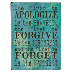 Apologize Forgive Forget Wall Decor