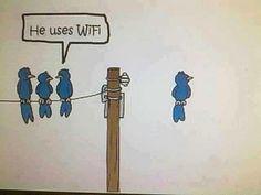 He uses wi-fi.