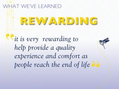 it is very rewarding to help provide a quality experience and comfort as people reach the end of life. #hospicelessons