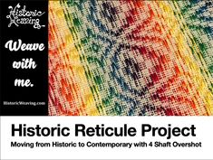 The Historic Reticule Project – Historic Weaving