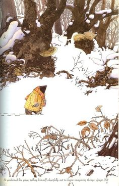 """""""He quickened his pace, telling himself cheerfully not to begin imagining things"""" - """"Mole in The Wild Wood"""" from """"The Wind in the Willows"""" by Kenneth Grahame."""