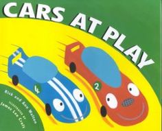 Friday, May 23, 2014. Rhymed text and illustrations show all the things that cars do when they play.