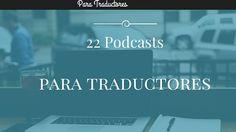 ¿Te gustan los podcasts? Los 22 podcasts para traductores que hemos elegido esta semana para ti te van a encantar.