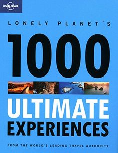 Lonely Planet 1000 Ultimate Experiences by Lonely Planet http://www.amazon.com/dp/1741799457/ref=cm_sw_r_pi_dp_vzyowb091WW08