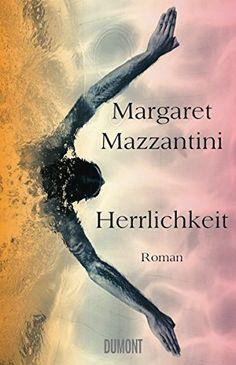 Herrlichkeit: Roman: Amazon.de: Margaret Mazzantini, Karin Krieger: Bücher