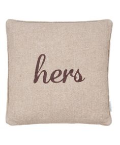 Another great find on #zulily! Brown 'Hers' Throw Pillow #zulilyfinds