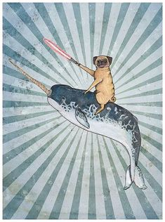 """LIMITED TIME ONLY """"Pug with a Lightsaber Riding a Narwal into Battle"""" print of…"""