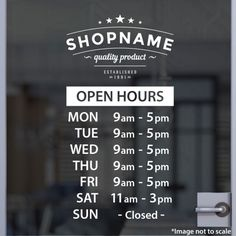 Opening hours sign opening times sign for shop window sticker open close Shop Signage, Opening Hours Sign, Business Hours Sign, Business Signs, Vitrine Design, Window Signage, Tiny Shop, Shop Doors, Cleaning