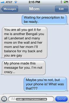Mom's not crazy.