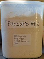 Homemade Pancake Mix   2 Cups Whole wheat flour  3 cups white flour  1 1/4 cup powdered milk  1/4 cup sugar  1/8 Cup baking powder  1 TBL salt  Store in an air tight container. When ready to mix pancakes use:        1 1/2 cup pancake mix  1 cup water  2 TBL canola oil  1 egg