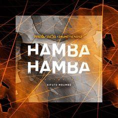Dj Malvado & Drumeticboyz feat. Xifuto Mbumbo - Hamba Hamba (Afro House) 2017   Download ~ Alpha Zgoory   Só9dades