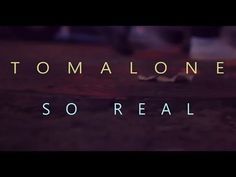 Tomalone - So Real