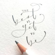 best is yet to be