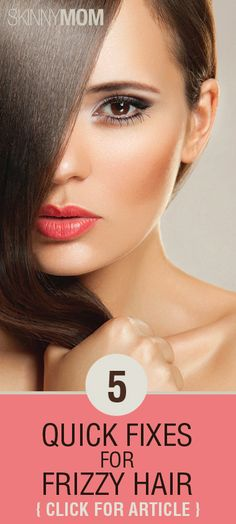 Get the Skinny on 5 Quick Fixes For Frizzy Hair!!!!