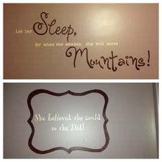The wall quotes for my baby girl almost all grown up!!