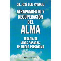 Atrapamiento y recuperación del alma | Jose Luis Cabouli | ed. Continente