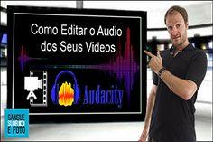 Como Editar Audio de um Video           Como Editar Audio de um Video