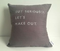 But Seriously Pillow we can make these and they don't have to say this. but they should.