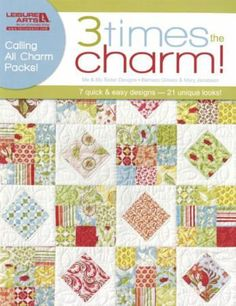 Book~3 Times the Charm, 7 Designs for 21 Great Looks with Fabric Pre-Cuts! Fast Shipping Bk219