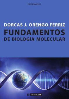 Fundamentos de biología molecular / Dorcas J. Orengo Ferriz