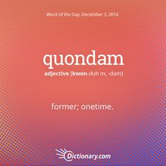 Get the Word of the Day - quondam   Dictionary.com